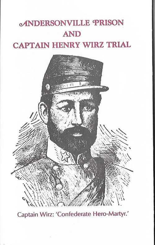 Andersonville Prison and Captain Henry Wirz Trial Booklet